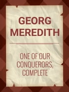 One of Our Conquerors, Complete by George Meredith
