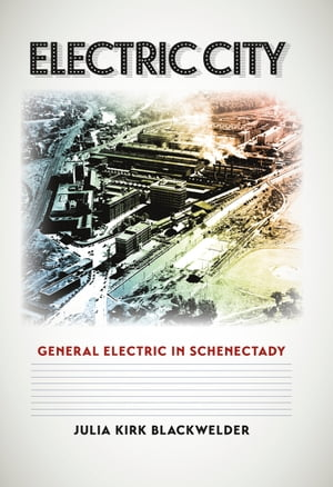 Electric City General Electric in Schenectady