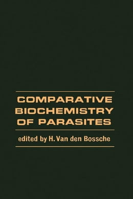 Book Comparative Biochemistry of Parasites by Van den Bossche, H