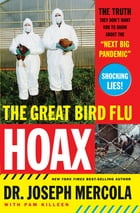 """The Great Bird Flu Hoax: The Truth They Don't Want You to Know About the """"Next Big Pandemic"""" by Joseph Mercola"""