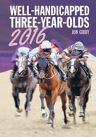 Well-Handicapped Three-Year-Olds for 2016 by Jon Gibby