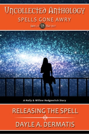 Releasing the Spell by Dayle A. Dermatis