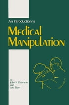 An Introduction to Medical Manipulation by J.K. Paterson