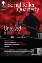 "Serial Killer Quarterly Vol.1 No.3 ""Unsolved in North America"" by Aaron Elliott"