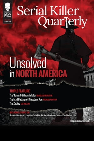 """Serial Killer Quarterly Vol.1 No.3 """"Unsolved in North America"""" by Aaron Elliott"""