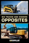 Big Trucks and Diggers: Opposites 58e44ebc-7cf6-4559-8980-3ba2fe7272d6
