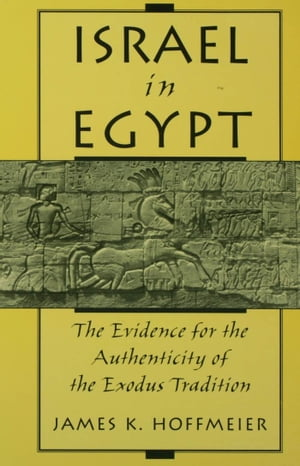 Israel in Egypt The Evidence for the Authenticity of the Exodus Tradition