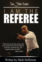 I am the Referee by Mark Heffernan