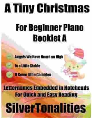 A Tiny Christmas for Beginner Piano Booklet A