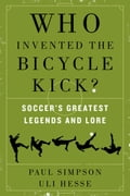 Who Invented the Bicycle Kick? 9863917d-97bf-4426-9a99-6fca96dc4cf5
