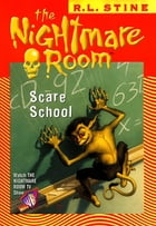 The Nightmare Room #11: Scare School by R.L. Stine