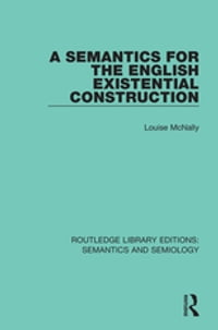 A Semantics for the English Existential Construction