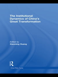 The Institutional Dynamics of China's Great Transformation