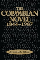 The Colombian Novel, 1844-1987