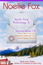 North Pole Anthology 3 by Noelle Fox