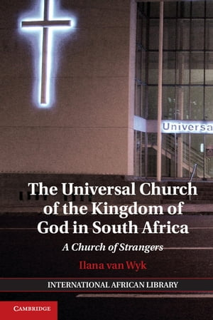 The Universal Church of the Kingdom of God in South Africa A Church of Strangers