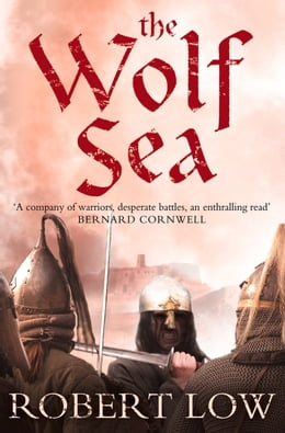 Book The Wolf Sea (The Oathsworn Series, Book 2) by Robert Low