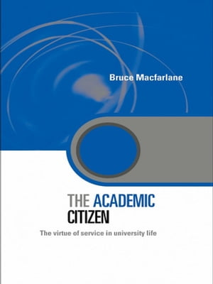 The Academic Citizen The Virtue of Service in University Life