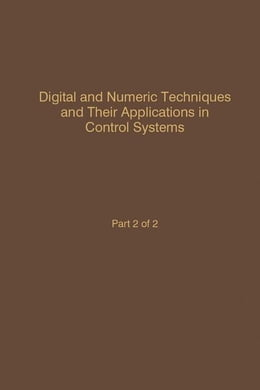 Book Control and Dynamic Systems V56: Digital and Numeric Techniques and Their Application in Control… by Leonides, C.T.
