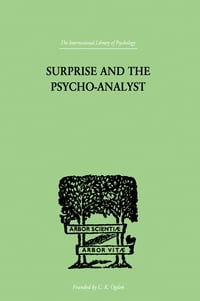 Surprise And The Psycho-Analyst: On the Conjecture and Comprehension of Unconscious Processes
