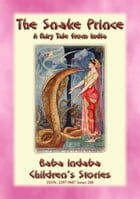 THE SNAKE PRINCE - A Fairy Tale from India: BABA INDABA'S CHILDREN'S STORIES - Issue 288 by Anon E. Mouse