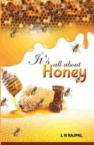 It's all about Honey by L N Rajpal
