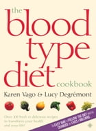 The Blood Type Diet Cookbook by Karen Vago