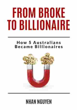 From Broke to Billionaire: How 5 Australians Became Billionaires