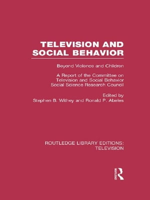 Television and Social Behavior Beyond Violence and Children / A Report of the Committee on Television and Social Behavior,  Social Science Research Cou