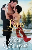 The Lady Who Came in from the Cold (Heart of Enquiry #3) by Grace Callaway