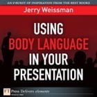 Using Body Language in Your Presentation by Jerry Weissman