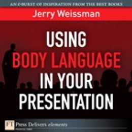 Book Using Body Language in Your Presentation by Jerry Weissman