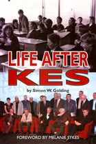 Life After Kes by Simon W. Golding