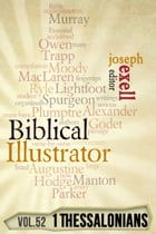 The Biblical Illustrator - Pastoral Commentary on 1 Thessalonians by Joseph Exell