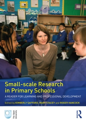 Small-Scale Research in Primary Schools A Reader for Learning and Professional Development