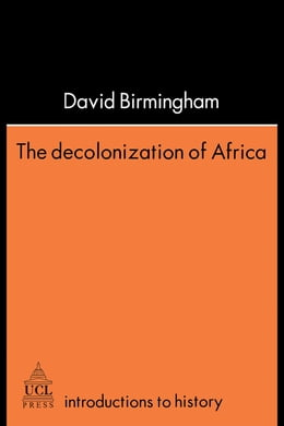 Book The Decolonization of Africa by Birmingham, Professor David