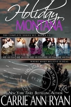 The Complete Holiday, Montana Box Set (Books 1-5) by Carrie Ann Ryan
