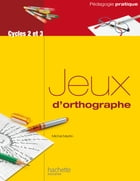 Jeux d'orthographe by Michel Martin