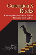 Generation X Rocks: Contemporary Peninsular Fiction, Film, and Rock Culture