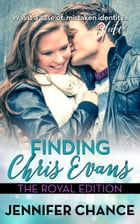 Finding Chris Evans: The Royal Edition by Jennifer Chance