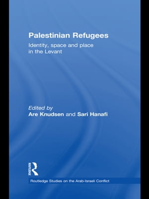 Palestinian Refugees Identity,  Space and Place in the Levant