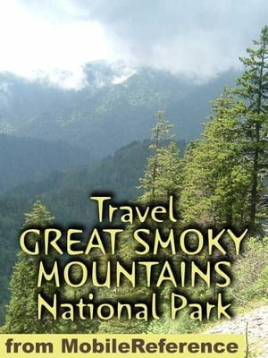 Travel Great Smoky Mountains National Park: Guide And Maps (Mobi Travel)
