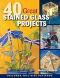 40 Great Stained Glass Projects a6c7fd30-f521-412b-bf6a-c01328723865