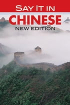 Say It in Chinese: NEW EDITION by Eveline Chao