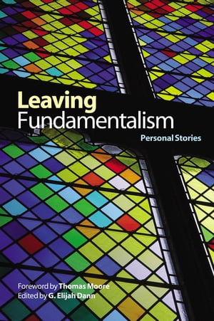 Leaving Fundamentalism: Personal Stories Personal Stories