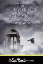 The House of the Stone: A Jewel Novella by Amy Ewing