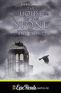 Book The House of the Stone: A Jewel Novella by Amy Ewing