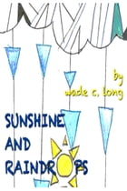 Sunshine and Raindrops by Wade C. Long
