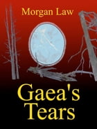 Gaea's Tears by Morgan Law