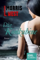 Die Konkubine by Morris L. West